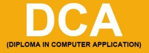 Diploma in Computer Application DCA Distance Learning